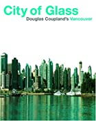City of Glass: Douglas Coupland's…