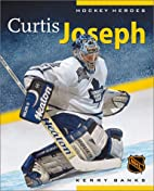 Hockey Heroes: Curtis Joseph by Kerry Banks