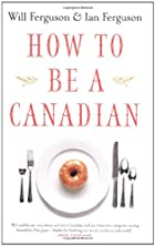 How to Be a Canadian by Will Ferguson