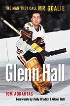 Glenn Hall by Tom Adrahtas