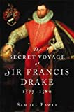 Bawlf, Samuel: The Secret Voyage of Sir Francis Drake, 1577-1580
