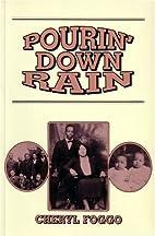 Pourin' Down Rain by Cheryl Foggo