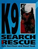 Gerritsen, Resi: K9 Search & Rescue: A Sensational New Training Method
