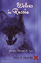 Wolves in Russia: Anxiety Through the Ages…
