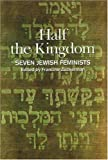 Zuckerman, Francine: Half the Kingdom: Seven Jewish Feminists