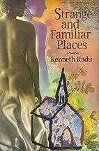 Strange & familiar places : a novel by…