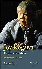 Joy Kogawa: Essays on Her Works (Writers…
