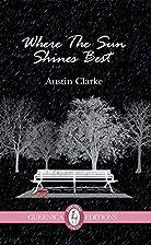 Where The Sun Shines Best by Austin Clarke
