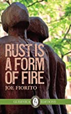 Rust Is A Form of Fire (Essential Prose…