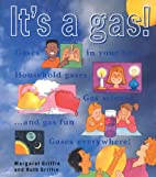 It's a Gas! by Margaret Griffin