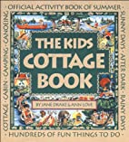 Kids Cottage Book, The: Official Activity…