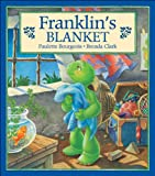 Bourgeois, Paulette: Franklin&#39;s Blanket