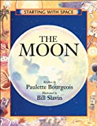 The Moon by Paulette Bourgeois