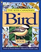 The Kids Canadian Bird Book by Pamela…