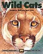 Wild Cats : Cougars, Bobcats and Lynx (Kids…