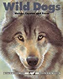 Hodge, Deborah: Wild Dogs: Wolves, Coyotes and Foxes (Kids Can Press Wildlife Series)