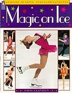 Magic on Ice: Figure Skating Stars, Tips and…