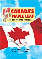 Canada's Maple Leaf: The Story of Our…