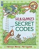 Mason, Adrienne: Lu and Clancy's Secret Codes