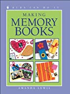Making Memory Books (Kids Can Do It) by…