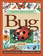 Starting with Nature Bug Book by Pamela…
