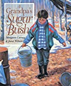 At Grandpa's Sugar Bush by Margaret Carney