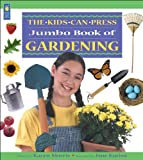 Morris, Karyn: The Kids Can Press Jumbo Book of Gardening