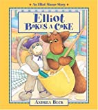 Elliot Bakes a Cake (An Elliot Moose Story)…