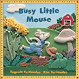 Fernandes, Eugenie: Busy Little Mouse