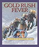 Barbara Greenwood: Gold Rush Fever: A Story of the Klondike, 1898