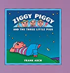 Ziggy Piggy and the Three Little Pigs by…