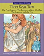 Three Royal Tales (Once-Upon-a-Time) by…