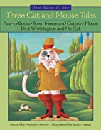 Three Cat and Mouse Tales (Once-Upon-a-Time)…