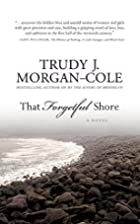 That Forgetful Shore by Trudy Morgan-Cole