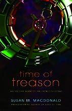 Time of Treason by Susan M MacDonald