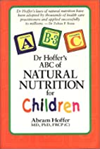 Dr. Hoffer's ABC of Natural Nutrition for…