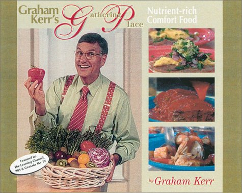 graham-kerrs-gathering-place-featuring-nutrint-rich-comfort-food-for-managing-weight-preventing-illness-and-creating-a-happier-lifestyle