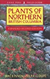 Lone Pine Publishing Staff: Plants of Northern British Columbia