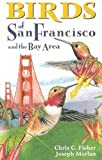 Fisher, Chris C.: Birds of San Francisco: And the Bay Area