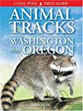 Sheldon, Ian: Animal Tracks of Washington and Oregon
