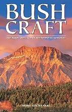 Bushcraft: Outdoor Skills and Wilderness…