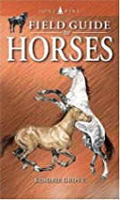 Field Guide to Horses by Kindrie Grove
