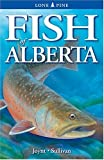 Sullivan, Michael: Fish of Alberta