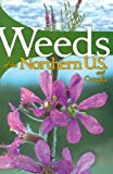 Dickinson, Richard: Weeds of the Northern U. S. & Canada: A Guide for Identification