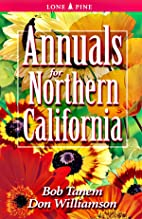 Annuals for Northern California by Bob Tanem