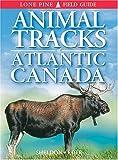 Sheldon, Ian: Animal Tracks of Atlantic Canada