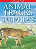 Sheldon, Ian: Animal Tracks of the Appalachians (Animal Tracks Guides)
