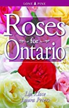 Roses for Ontario by Liz Klose