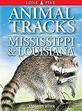 Tamara Eder: Animal Tracks of Mississippi & Louisiana (Animal Tracks Guides)