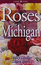 Roses for Michigan by Nancy Lindley